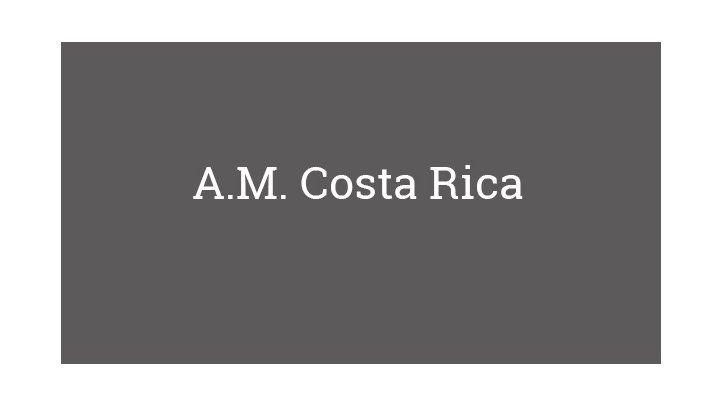 A.M. Costa Rica