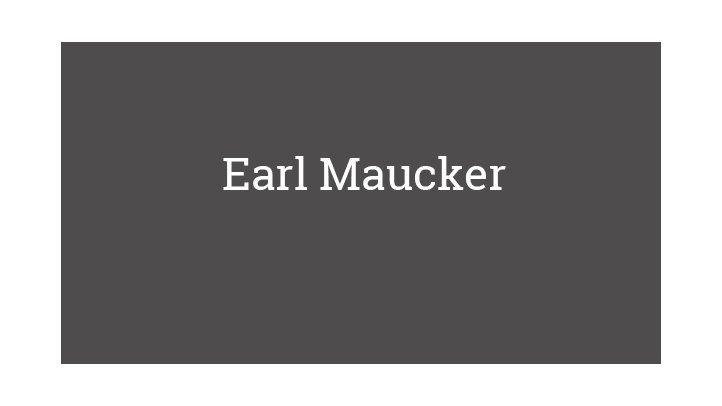 Earl Maucker