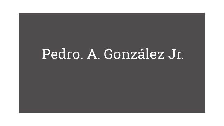 Pedro. A. González Jr.