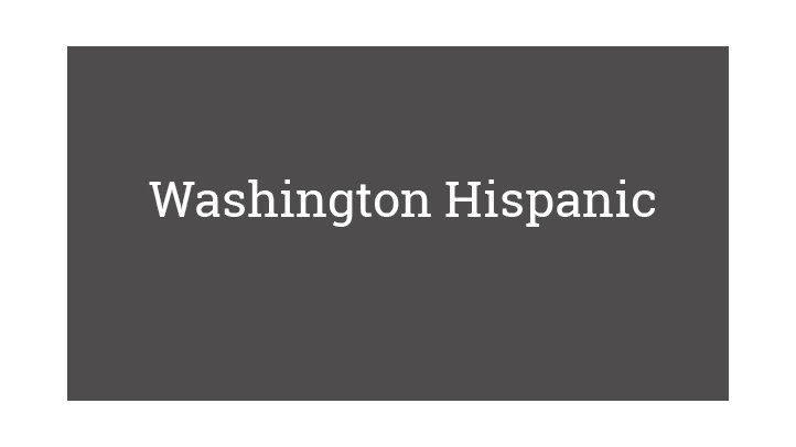 Washington Hispanic