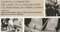 Nuevo libro de CLAEP/SIP examina la educación de los periodistas del futuro