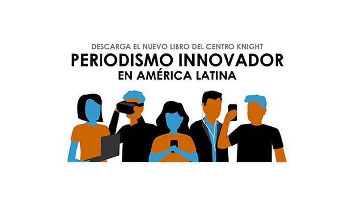Periodismo Innovador en América Latina: nuevo ebook del Centro Knight
