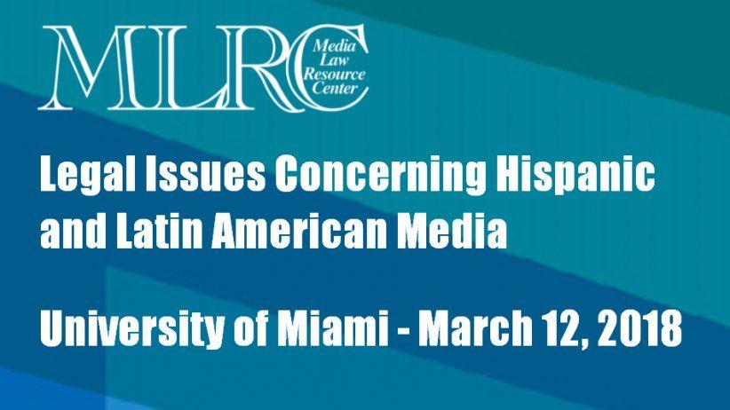 Miami: Conferencia sobre temas legales en los medios de comunicación