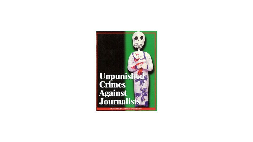 Unpunished Crimes Against Journalists