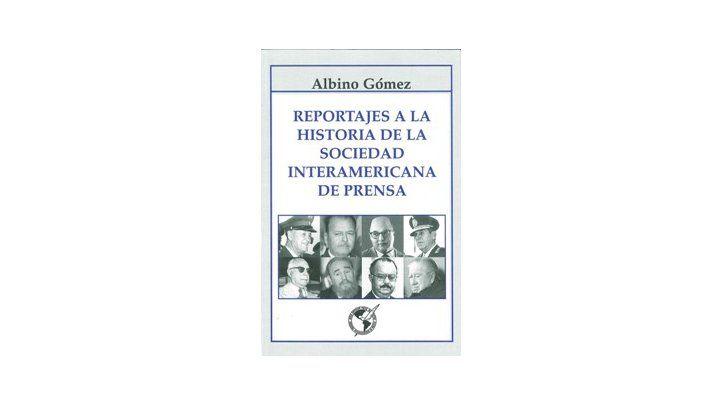 Reportajes a la Historia de la Sociedad Interamericana de Prensa