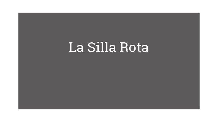 La Silla Rota