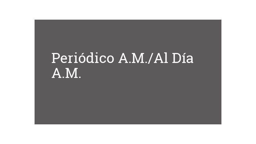 Periódico A.M./Al Día A.M.