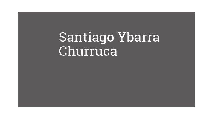 Santiago Ybarra Churruca
