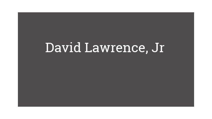 David Lawrence, Jr