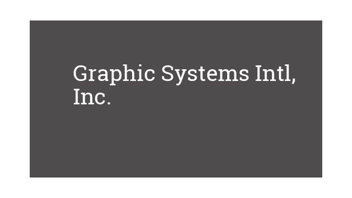 Graphic Systems Intl, Inc.