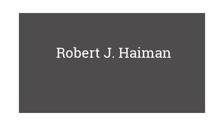 Robert J. Haiman