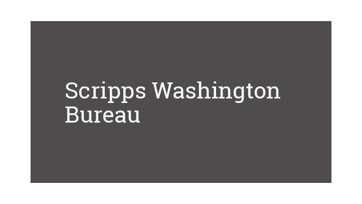 Scripps Washington Bureau