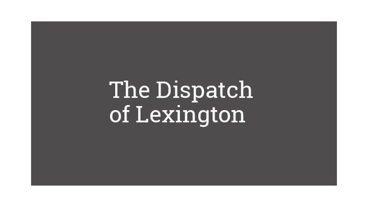 The Dispatch of Lexington