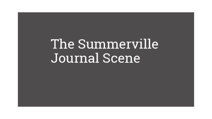 The Summerville Journal Scene