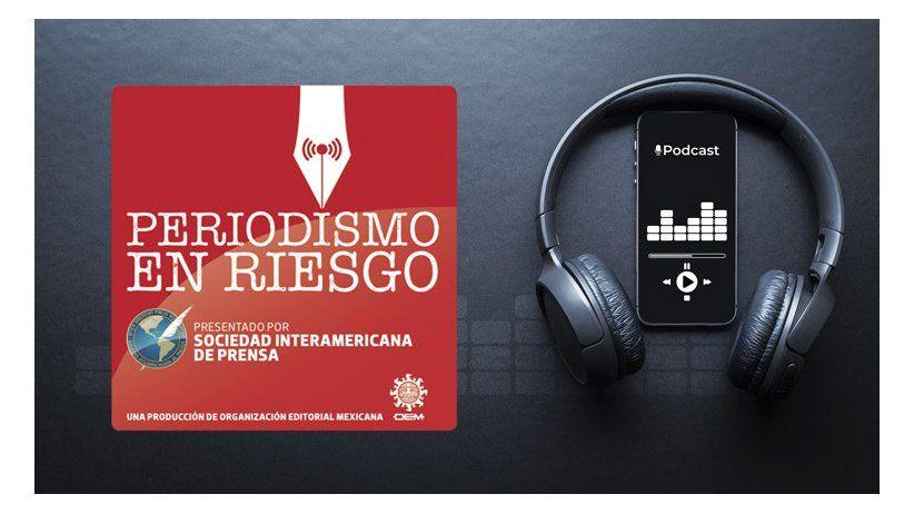 El podcast latinoamericano amplifica los riesgos que corren los periodistas