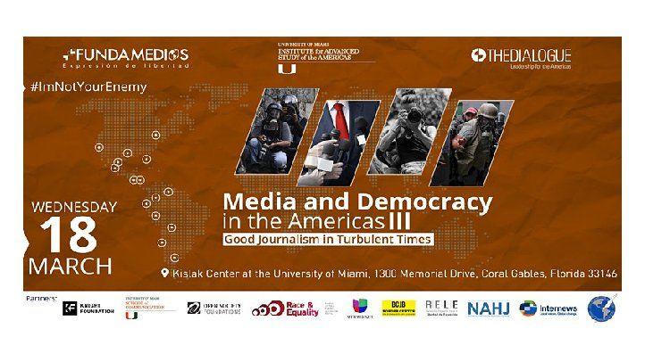 Medios y Democracia en las Americas III: Buen periodismo  en tiempos turbulentos