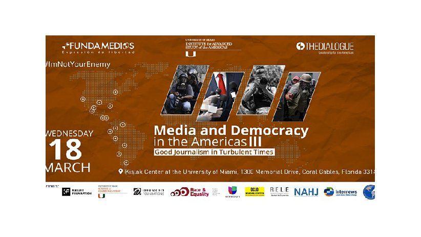Medios y Democracia enlas Americas III: Buen periodismo  en tiempos turbulentos
