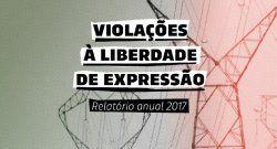 Novo relatório analisa violações contra comunicadores brasileiros registradas em 2017